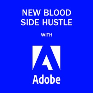 New Blood Side Hustle with Adobe